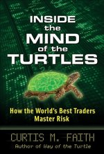 Inside the Mind of the Turtles: How the World's Best Traders