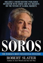 Soros: The Life, Ideas, and Impact of the World's Most Influ