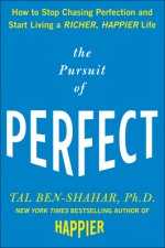 Pursuit of Perfect: How to Stop Chasing Perfection and Start Living a Richer, Happier Life