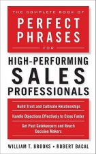 Complete Book of Perfect Phrases for High-Performing Sales P
