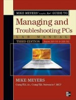 Mike Meyers' CompTIA: a Guide to Managing and Troubleshootin