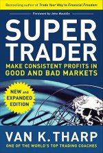 Super Trader: Make Consistent Profits in Good and Bad Market