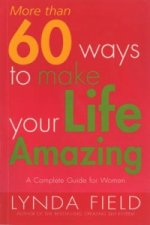 More Than 60 Ways to Make Your Life Amazing