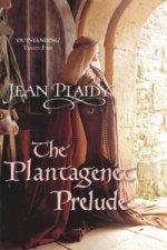 Plantagenet Prelude