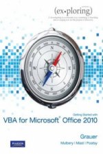 Exploring Microsoft Office 2010 Getting Started with VBA