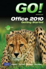 Go! with Microsoft Office 2010 Getting Started