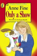 Only a Show