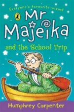 Mr. Majeika and the School Trip