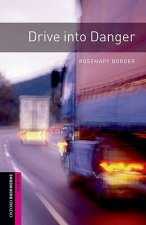 Oxford Bookworms Library: Starter: Drive into Danger