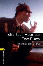 OXFORD BOOKWORMS PLAYSCRIPTS New Edition 1 SHERLOCK HOLMES: TWO PLAYS