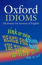 OXFORD IDIOMS DICTIONARY FOR LEARNERS OF ENGLISH 2nd Edition
