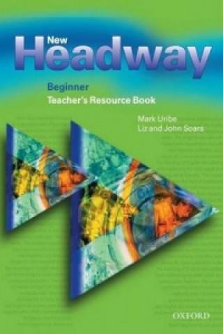 New Headway: Beginner: Teacher's Resource Book