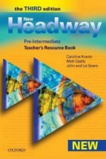 New Headway: Pre-Intermediate Third Edition: Teacher's Resource Book