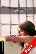 OXFORD BOOKWORMS LIBRARY New Edition 1 WHITE DEATH with AUDIO CD PACK
