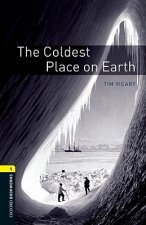 Oxford Bookworms Library: Level 1:: The Coldest Place on Earth