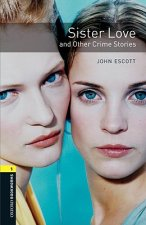 Oxford Bookworms Library: Level 1:: Sister Love and Other Crime Stories