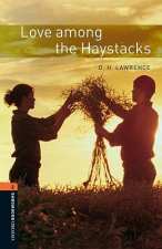 Oxford Bookworms Library: Level 2:: Love among the Haystacks
