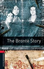 OXFORD BOOKWORMS LIBRARY New Edition 3 THE BRONTE STORY