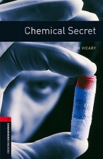OXFORD BOOKWORMS LIBRARY New Edition 3 CHEMICAL SECRET