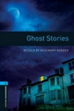 Oxford Bookworms Library: Level 5:: Ghost Stories
