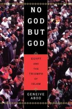 No God but God Egypt and the Triumph of Islam