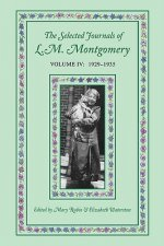 Selected Journals of L.M. Montgomery, Volume IV:1929-1935