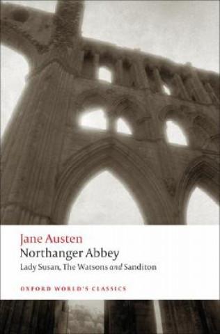 Northanger Abbey, Lady Susan, The Watsons, Sanditon