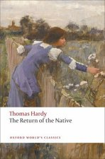 THE RETURN OF THE NATIVE (Oxford World's Classics New Edition)