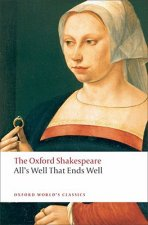 All's Well that Ends Well: The Oxford Shakespeare