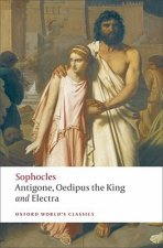 ANTIGONE, OEDIPUS THE KING & ELECTRA (Oxford World's Classics New Edition)