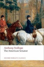 THE AMERICAN SENATOR (Oxford World's Classics New Edition)