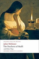 Duchess of Malfi and Other Plays