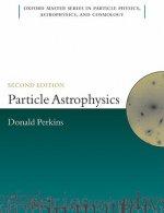Particle Astrophysics, Second Edition
