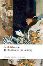 THE CUSTOM OF THE COUNTRY (Oxford World's Classics New Edition)