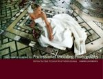 Complete Guide to Professional Wedding Photography