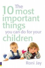 10 Most Important Things You Can Do for Your Children