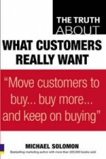 Truth About What Customers Really Want