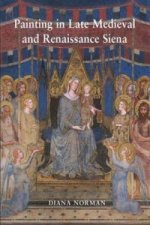 Painting in Late Medieval and Renaissance Siena, 1260-1555