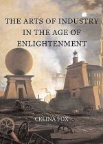 Arts of Industry in the Age of Enlightenment