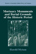 Mortuary Monuments and Burial Grounds of the Historic Period