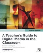 Teacher's Guide to Digital Media in the Classroom