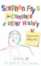 Stephen Fry's Incomplete and Utter History of Classical Musi