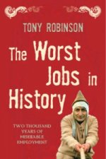 Worst Jobs in History