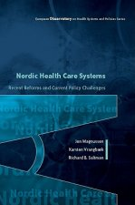 Nordic Health Care Systems: Recent Reforms and Current Policy Challenges