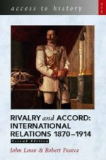 Rivalry and Accord - International Relations 1870-1914