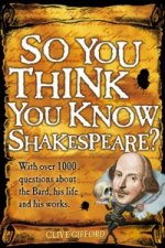 So You Think You Know Shakespeare