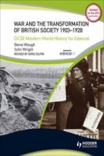 War and the Transformation of British Society 1903-1928