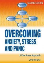 Overcoming Anxiety, Stress and Panic