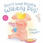 Don't Lose Pigley, Wibbly Pig