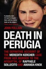 Death in Perugia: The Definitive Account of the Meredith Ker